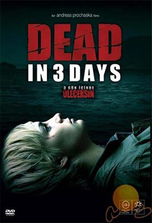 Dead in 3 Days 3 วันสยอง ข้อความมรณะ In 3 Tagen bist du tot