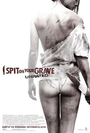 I Spit on Your Grave  I Spit on Your Grave : Unrated