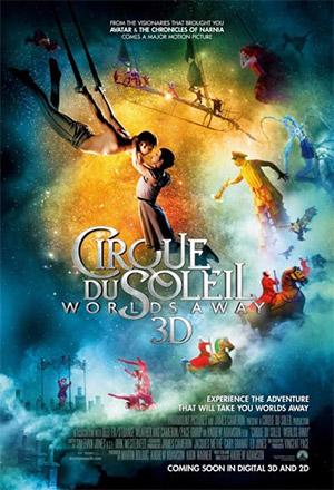 คลิก ดูรายละเอียด Cirque du Soleil: Worlds Away 3D