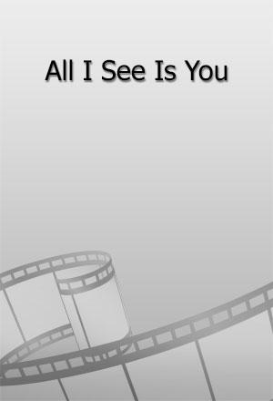 คลิก ดูรายละเอียด All I See Is You