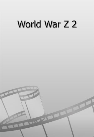 คลิก ดูรายละเอียด World War Z 2