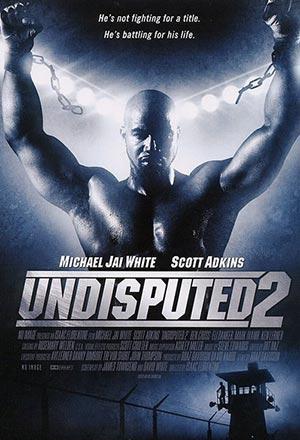 คลิก ดูรายละเอียด Undisputed 2: Last Man Standing