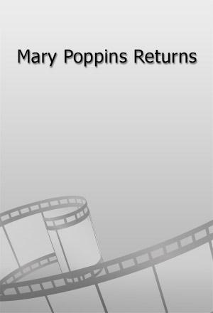 คลิก ดูรายละเอียด Mary Poppins Returns