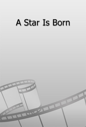คลิก ดูรายละเอียด A Star Is Born