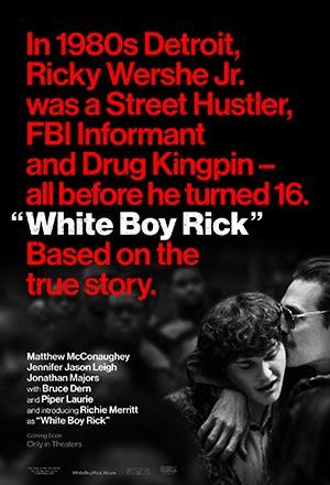 คลิก ดูรายละเอียด White Boy Rick