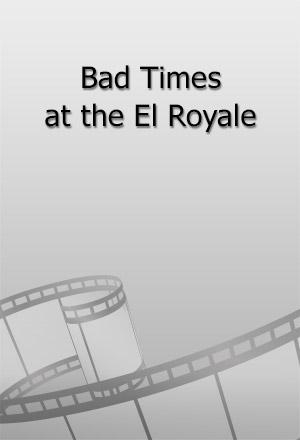 คลิก ดูรายละเอียด Bad Times at the El Royale