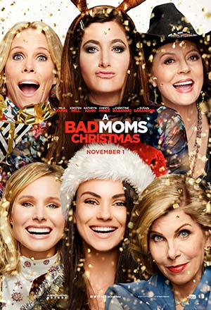 A Bad Moms Christmas คริสต์มาสป่วนแก๊งค์แม่ชวนคึก Bad Moms 2