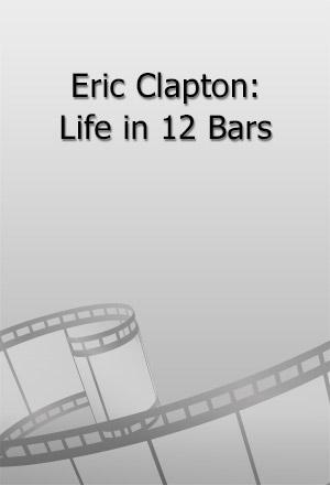 คลิก ดูรายละเอียด Eric Clapton: Life in 12 Bars