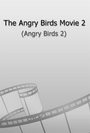 คลิก ดูรายละเอียด The Angry Birds Movie 2