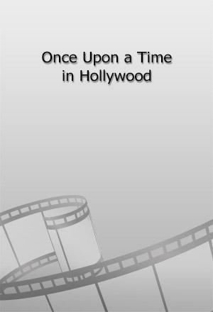 คลิก ดูรายละเอียด Once Upon a Time in Hollywood