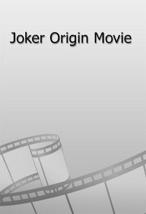 คลิก ดูรายละเอียด Joker Origin Movie