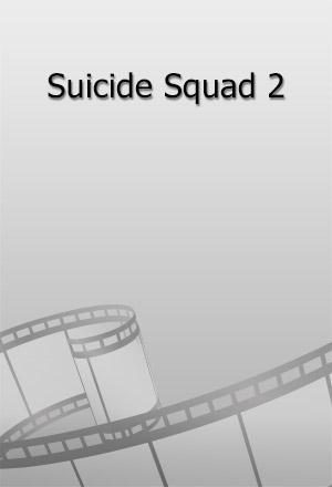 คลิก ดูรายละเอียด Suicide Squad 2
