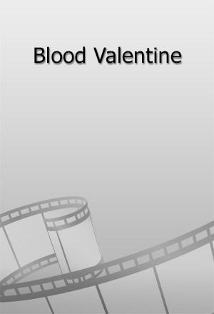คลิก ดูรายละเอียด Blood Valentine