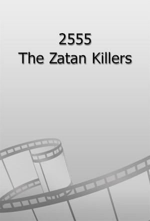 คลิก ดูรายละเอียด 2555 The Zatan Killers