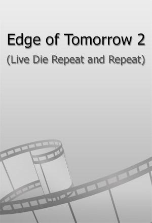 คลิก ดูรายละเอียด Edge of Tomorrow 2