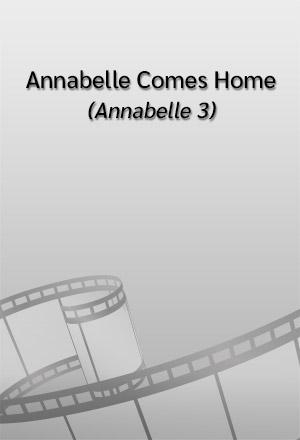 คลิก ดูรายละเอียด Annabelle Comes Home