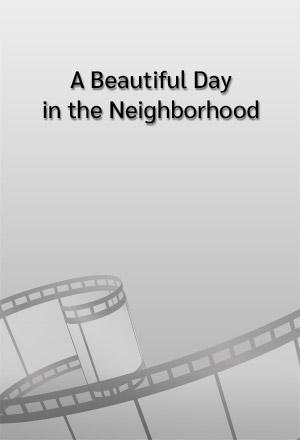 คลิก ดูรายละเอียด A Beautiful Day in the Neighborhood