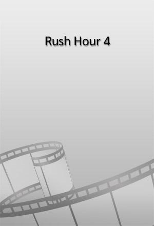 คลิก ดูรายละเอียด Rush Hour 4