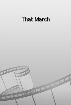 คลิก ดูรายละเอียด That March