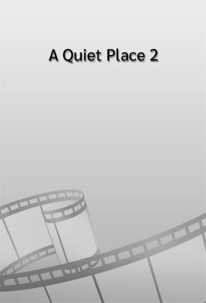 คลิก ดูรายละเอียด A Quiet Place 2