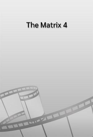 คลิก ดูรายละเอียด The Matrix 4