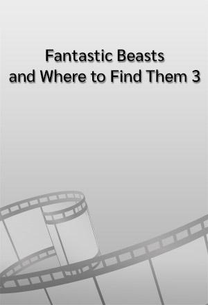 คลิก ดูรายละเอียด Fantastic Beasts and Where to Find Them 3