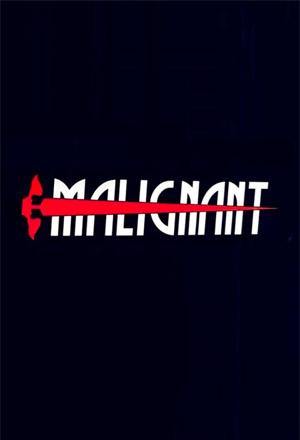 คลิก ดูรายละเอียด Malignant