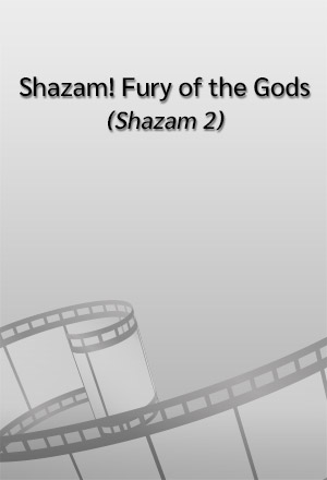Shazam! Fury of the Gods  Shazam! Sequel, Shazam 2