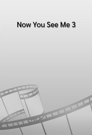 คลิก ดูรายละเอียด Now You See Me 3