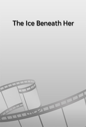 คลิก ดูรายละเอียด The Ice Beneath Her