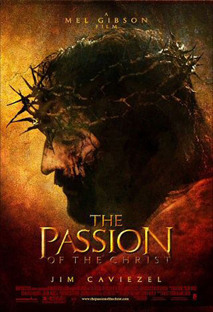 The Passion of the Christ  The Passion