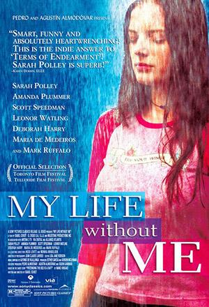 My Life Without Me ชีวิตนี้ที่ไม่มีฉัน Ma vie sans moi