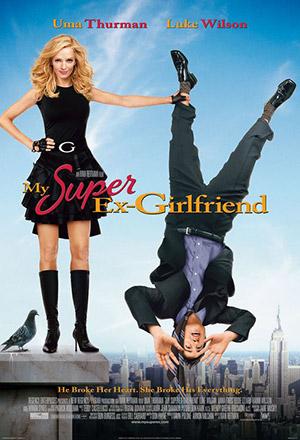 My Super Ex-Girlfriend กิ๊กเก่าผม เธอเป็นยอดมนุษย์ Super Ex